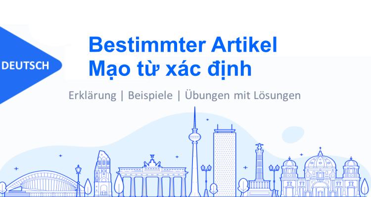 Bestimmter Artikel - Quán từ xác định trong tiếng Đức