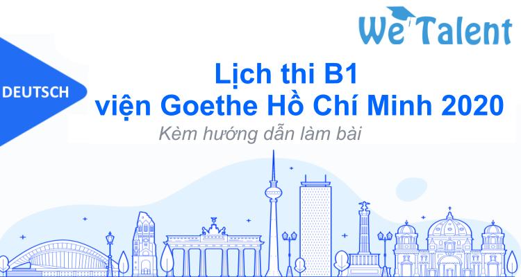 Lịch thi B1 viện Goethe Hồ Chí Minh 2020