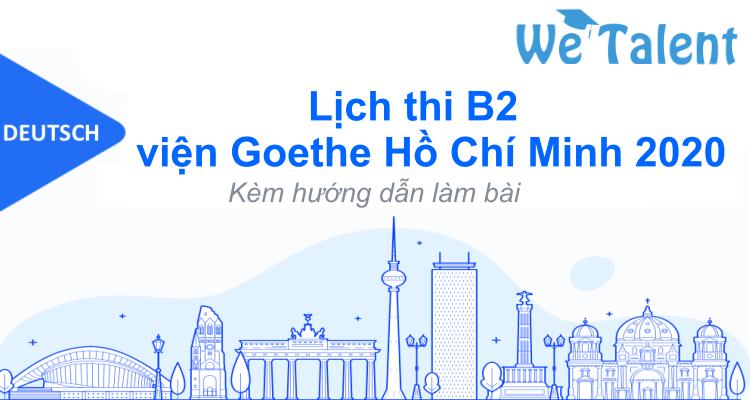 Lịch thi B2 viện Goethe Hồ Chí Minh 2020